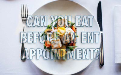 Can you eat before an ENT appointment?